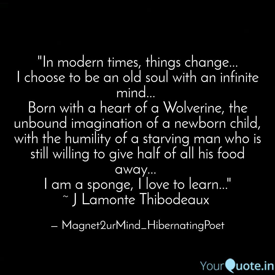In modern times, things     | Quotes & Writings by J Lamonte