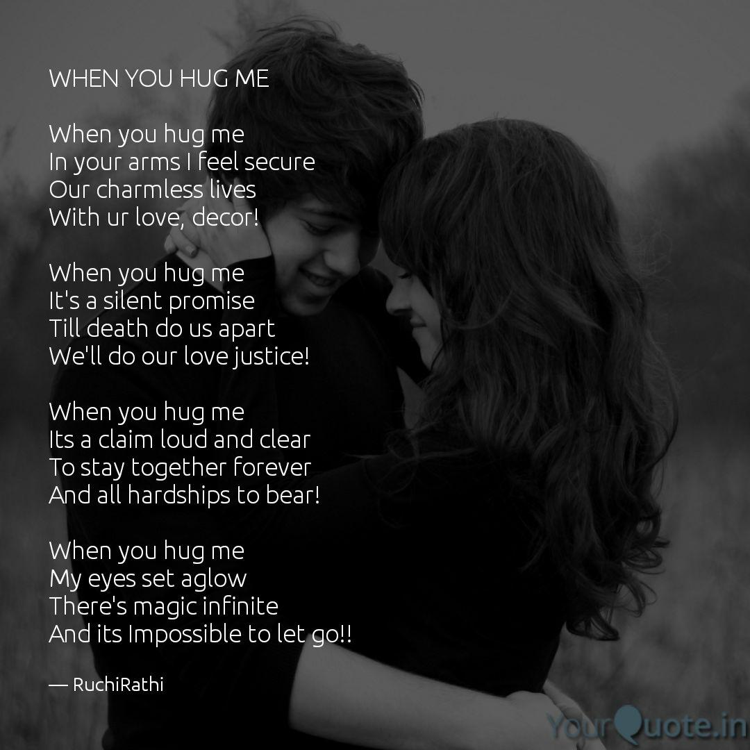 WHEN YOU HUG ME When you  Quotes & Writings by Ruchi Rathi
