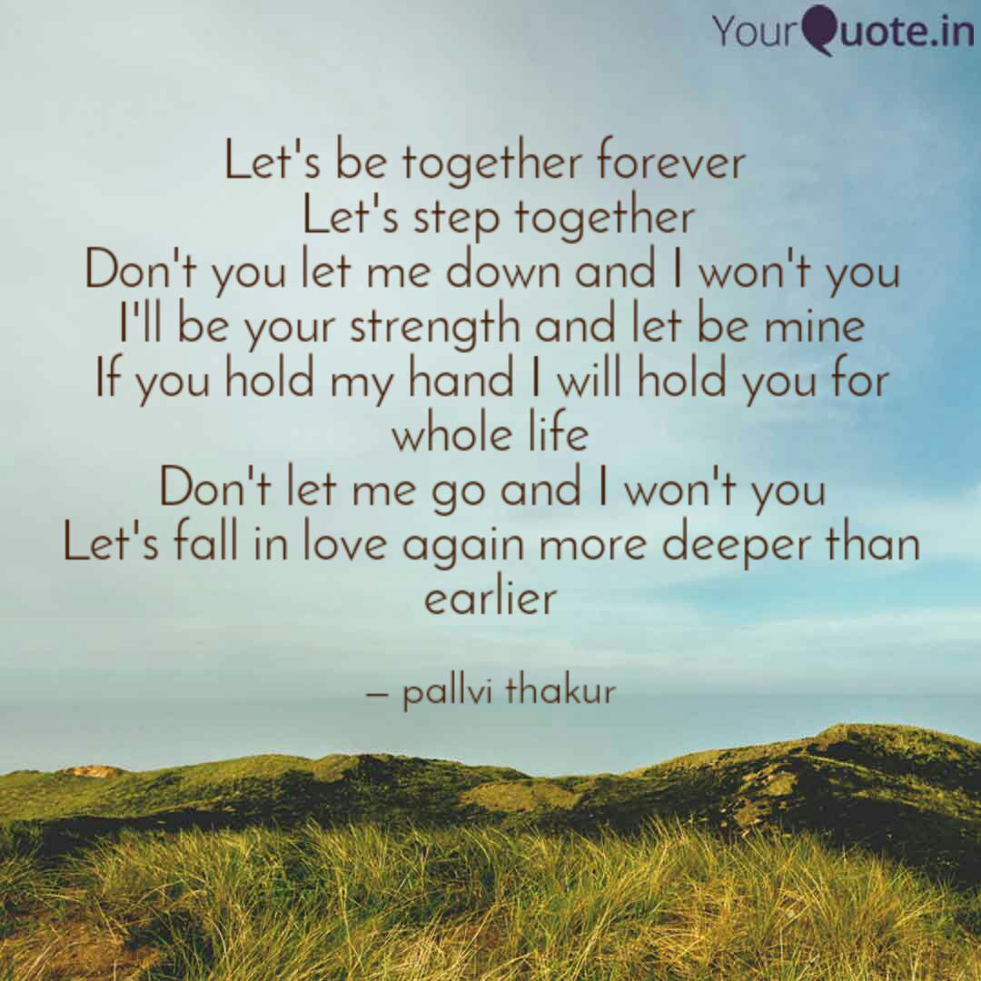 Let\'s be together forever... | Quotes & Writings by pallvi ...