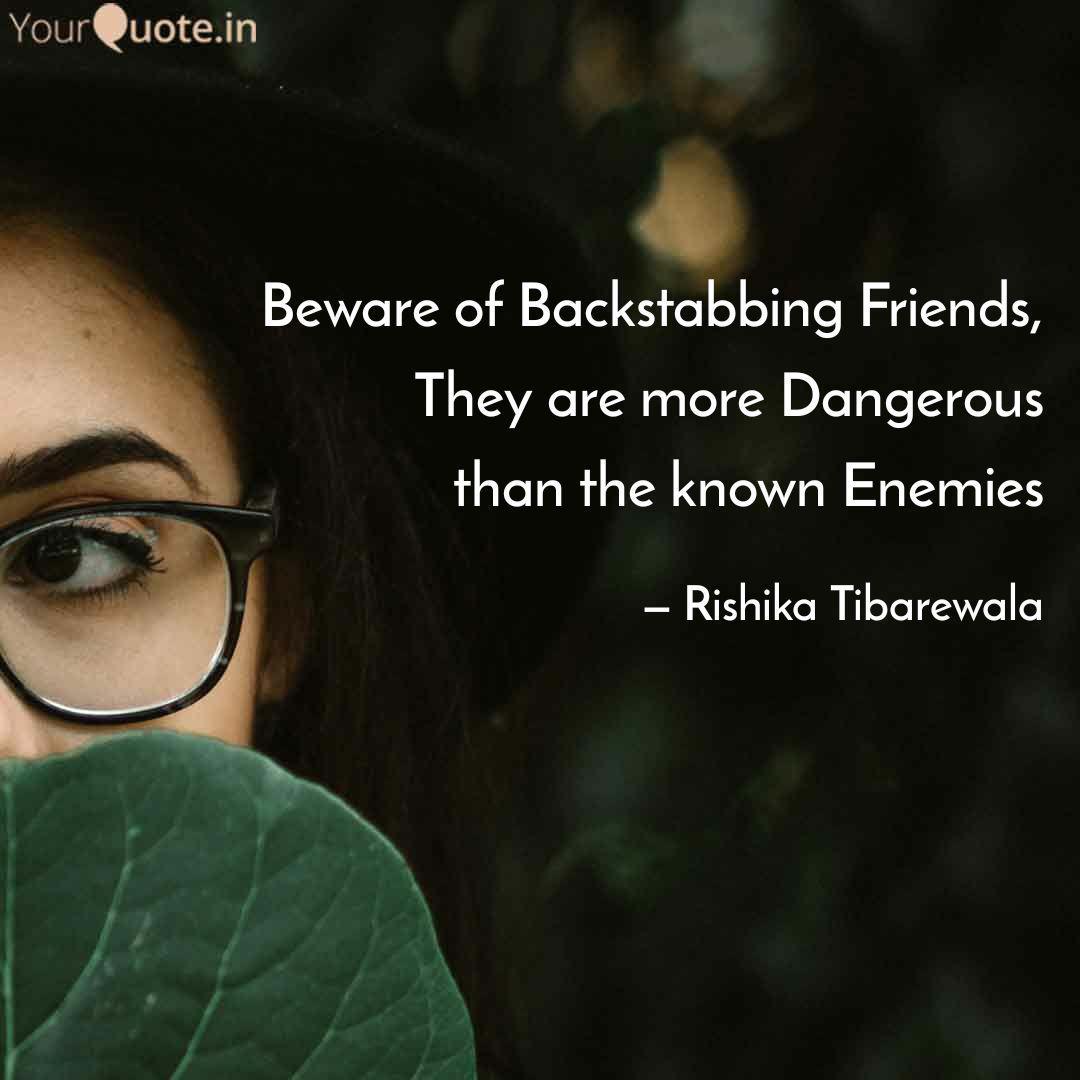 Beware of Backstabbing Fr... | Quotes & Writings by Rishika ...