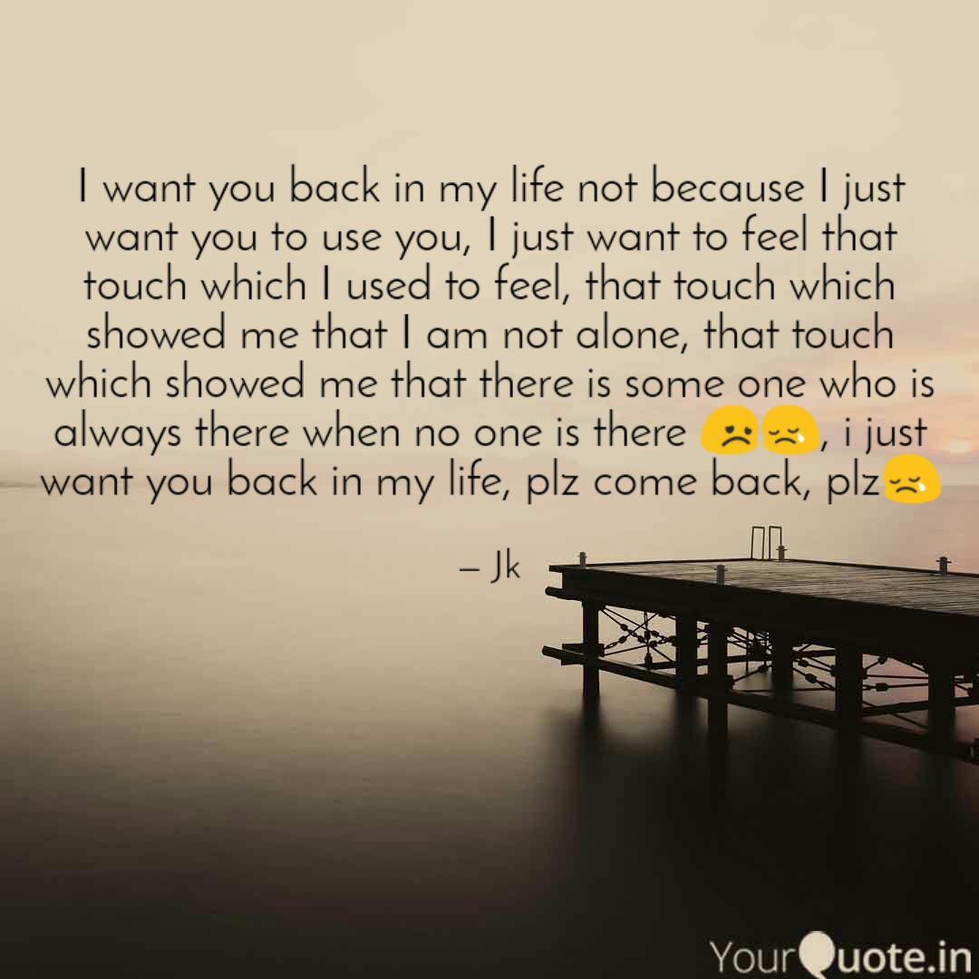 I want you back in my lif... | Quotes & Writings by jatin ...