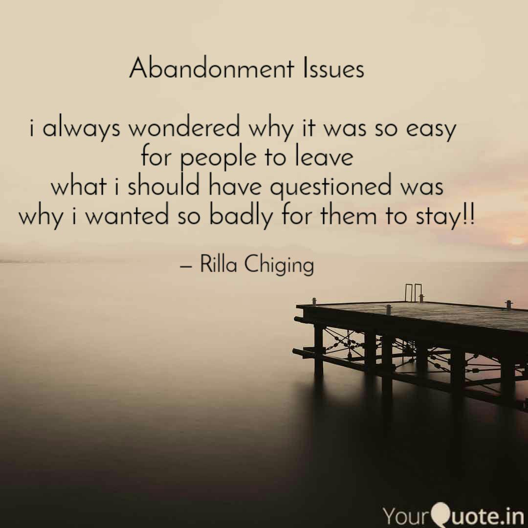 Abandonment Issues I Quotes Writings By Rilla Chiging Yourquote