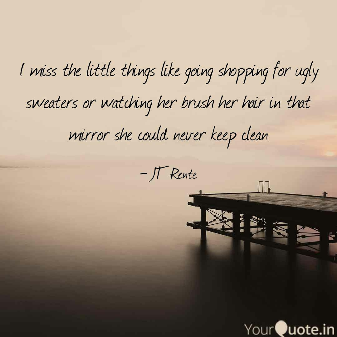 I miss the little things ... | Quotes & Writings by Jesse ...