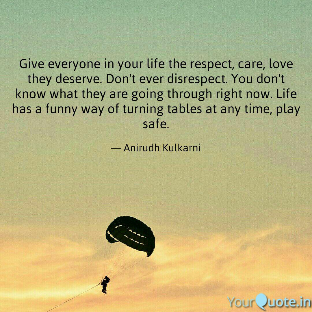 Give Everyone In Your Lif Quotes Writings By Anirudh