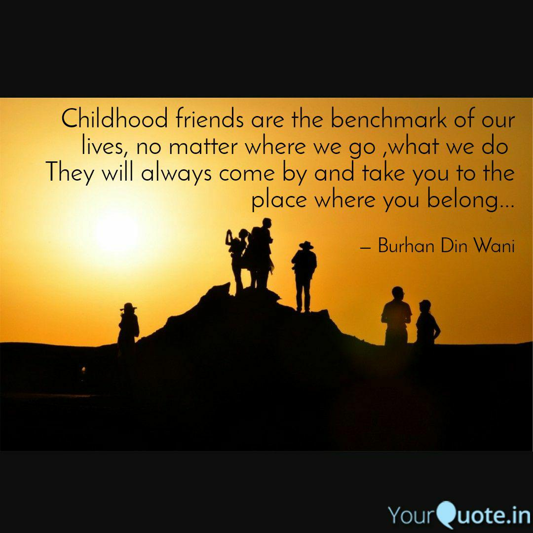 childhood friends are the quotes writings by burhan din