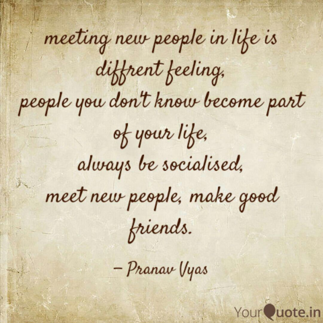 Meeting New People In Lif Quotes Writings By Pranav Vyas Yourquote
