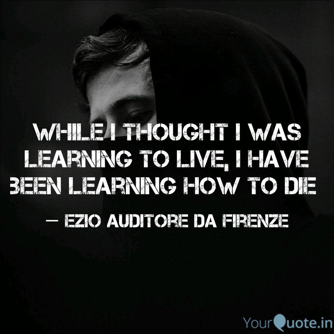 Siddharth Rai Ezio Auditore Da Firenze Quotes Yourquote
