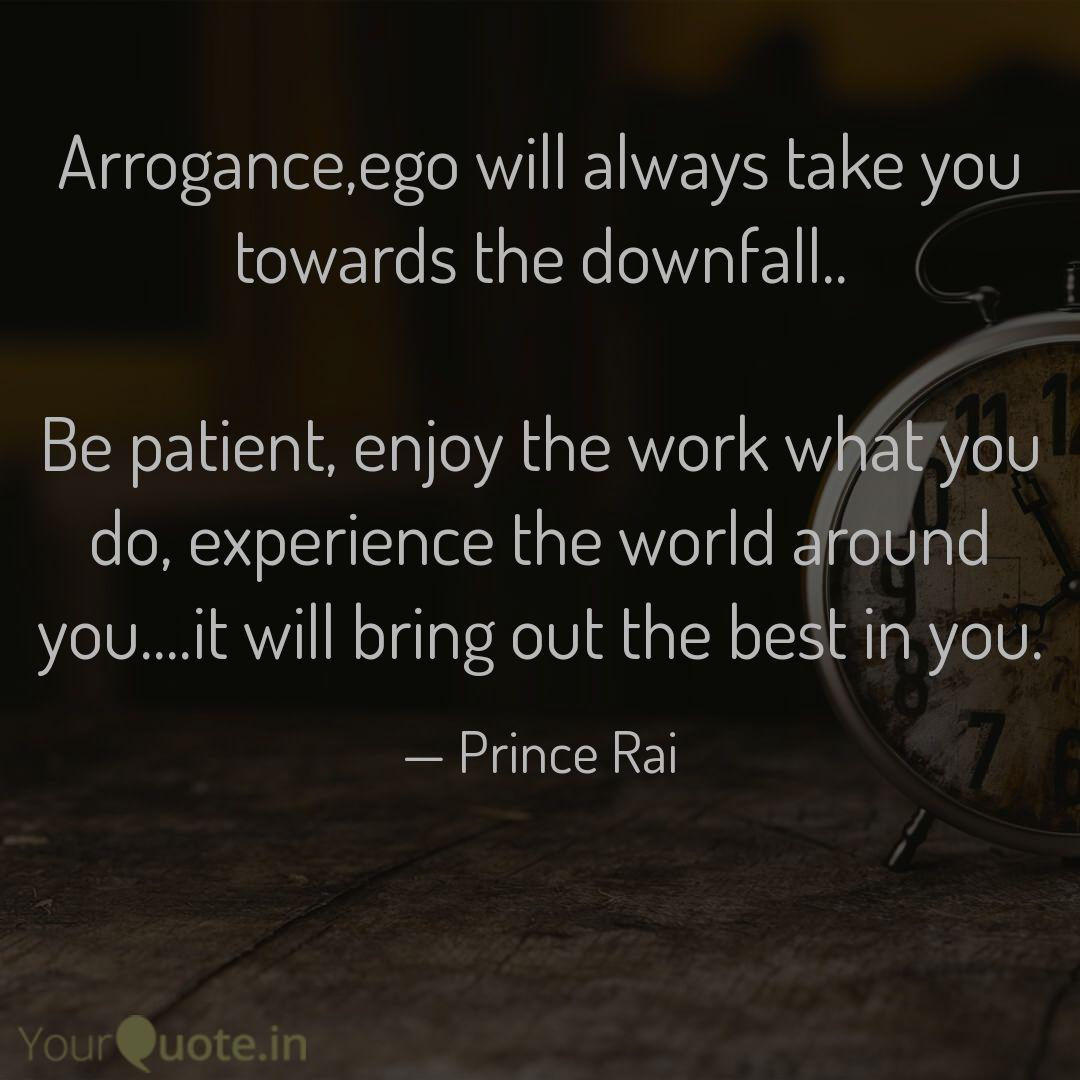 arrogance ego will always quotes writings by prince rai