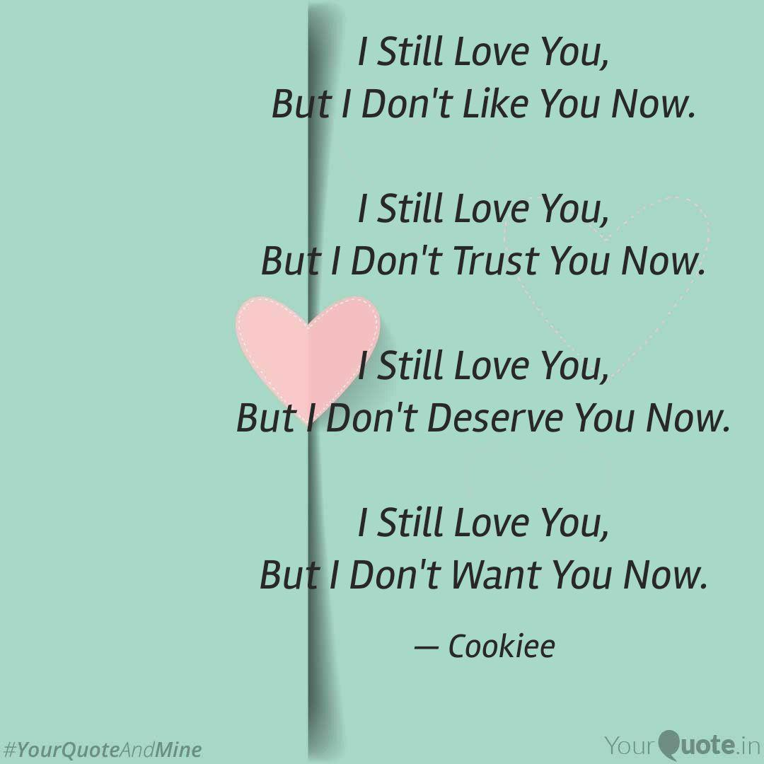 I Still Love You But I D Quotes Writings By Meet Shah