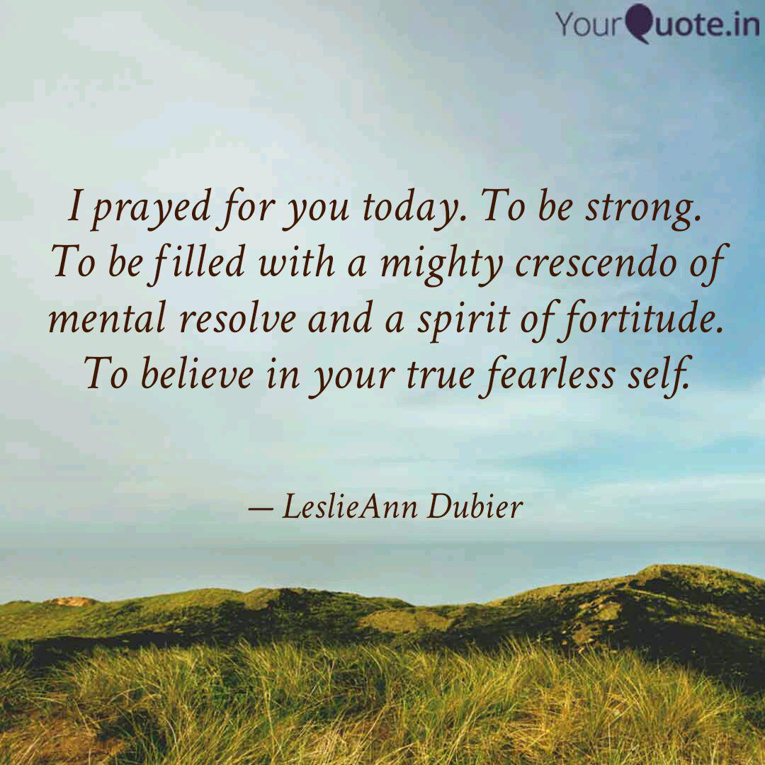 I prayed for you today. T  Quotes & Writings by LeslieAnn