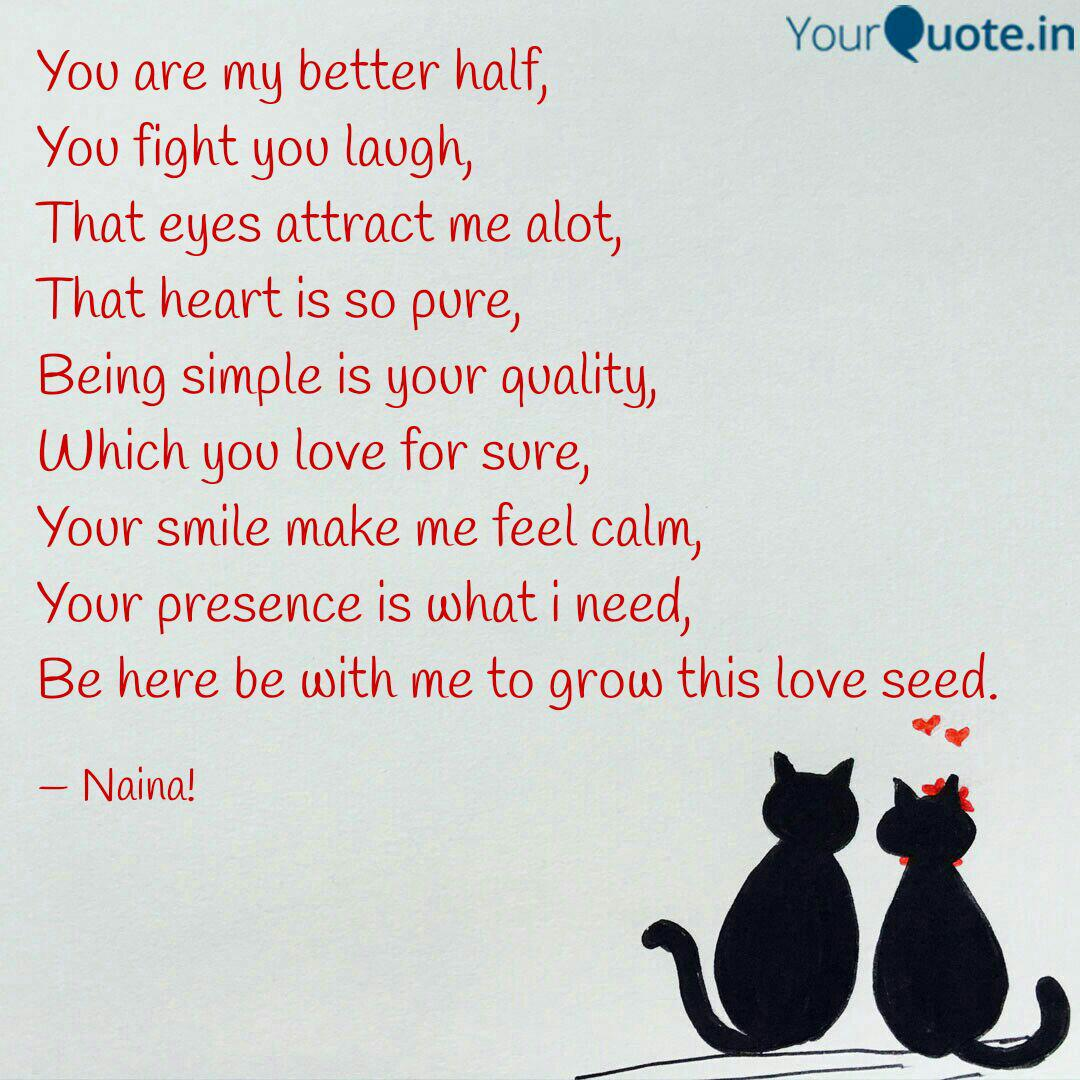 You are my better half, Y... | Quotes & Writings by Naina ...
