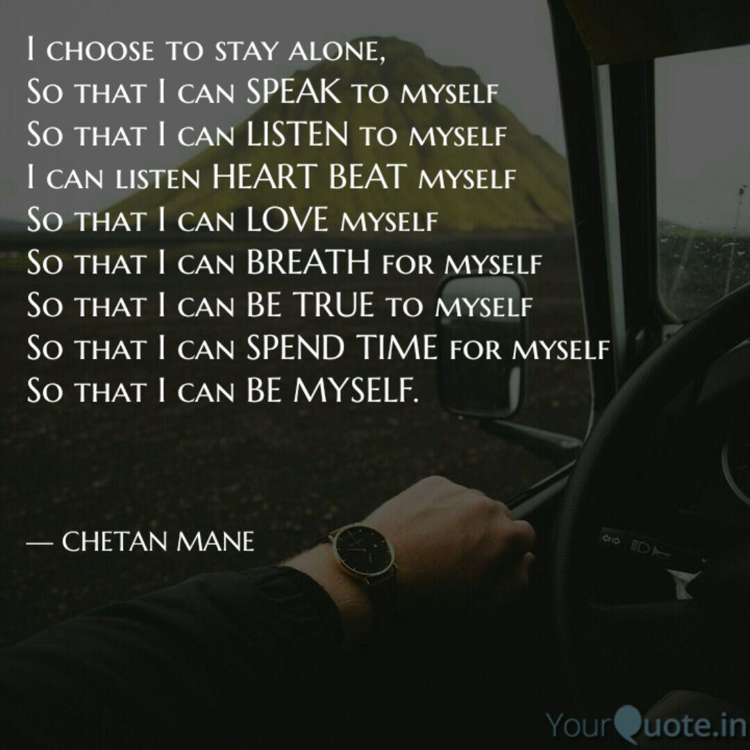 I choose to stay alone, S... | Quotes & Writings by chetan ...