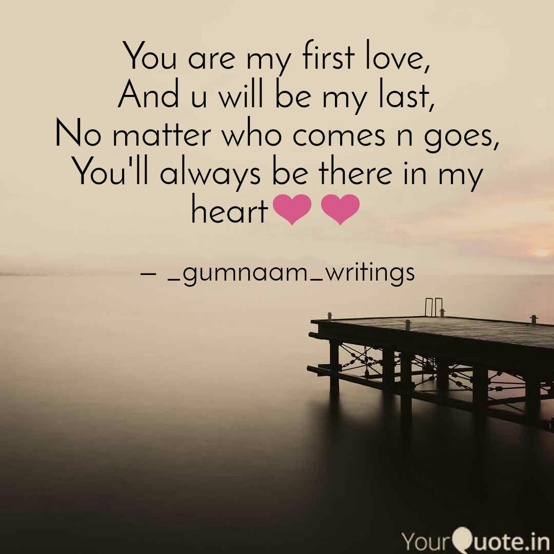 You are my first love, An  Quotes & Writings by Kislay Das