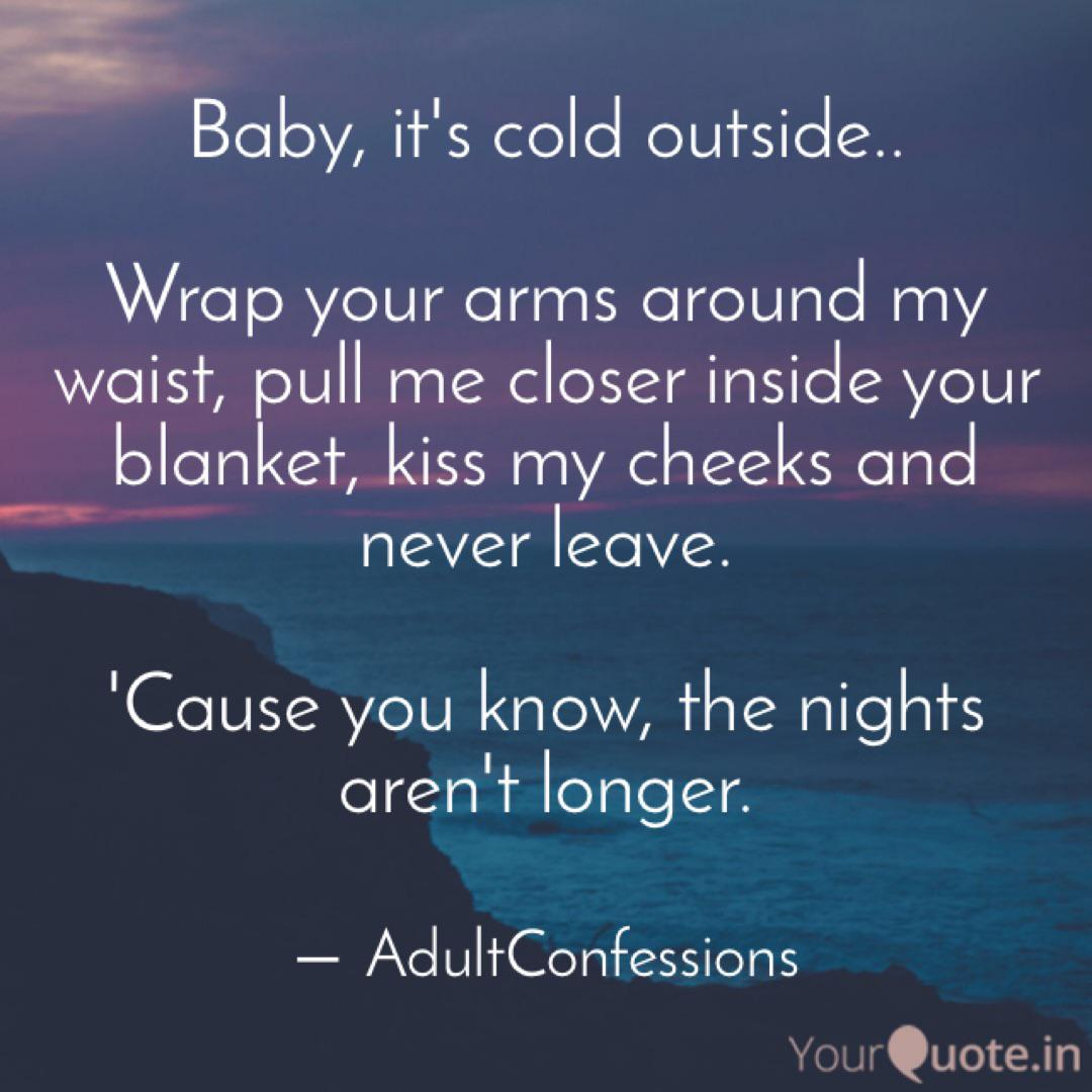 Baby, it\'s cold outside..... | Quotes & Writings by Salma ...