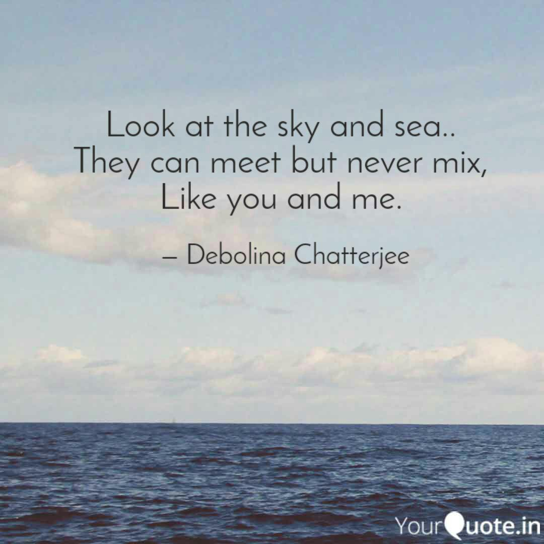 look at the sky and sea quotes writings by debolina