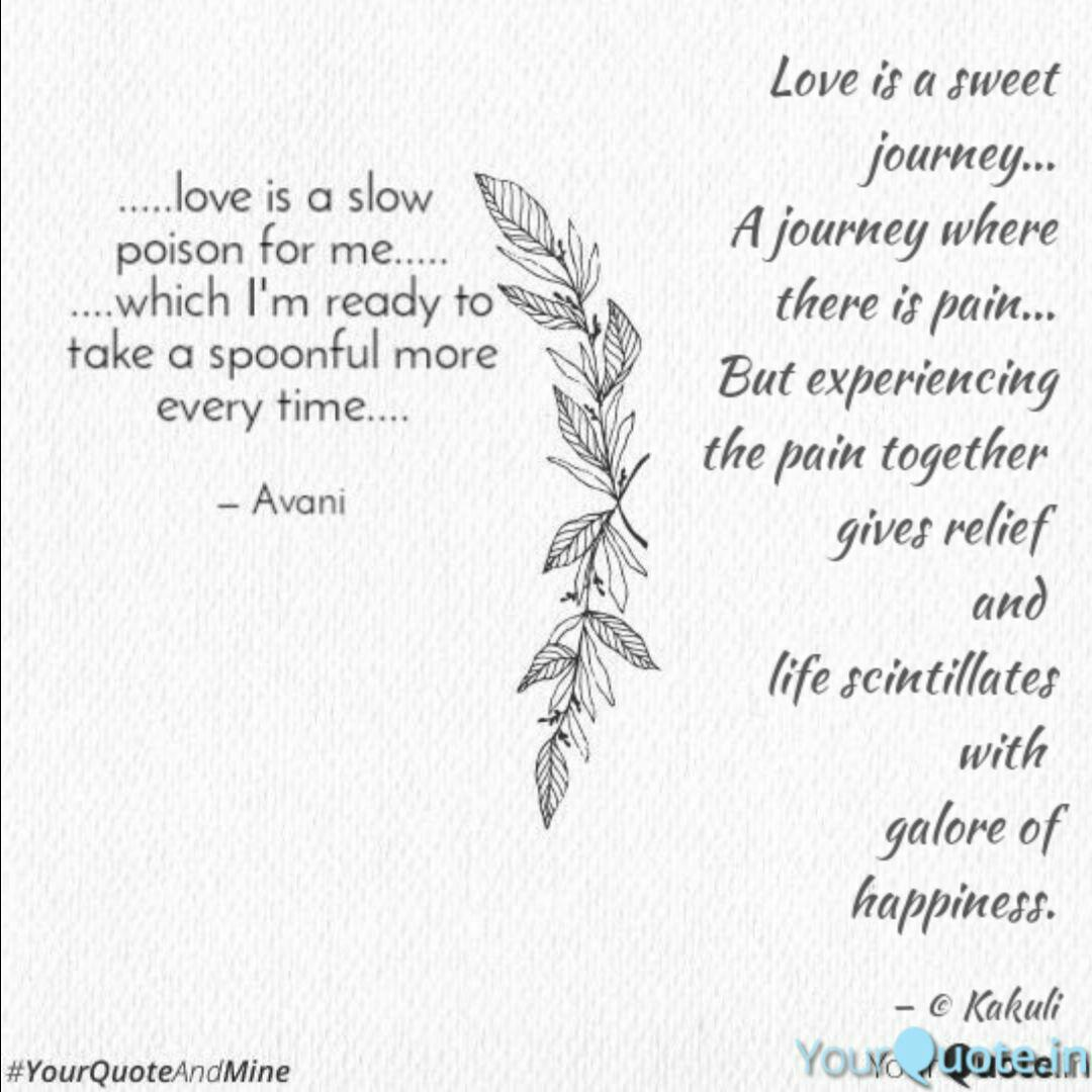 Love Is A Sweet Journey Quotes Writings By Kakuli Yourquote A Sweet Journey