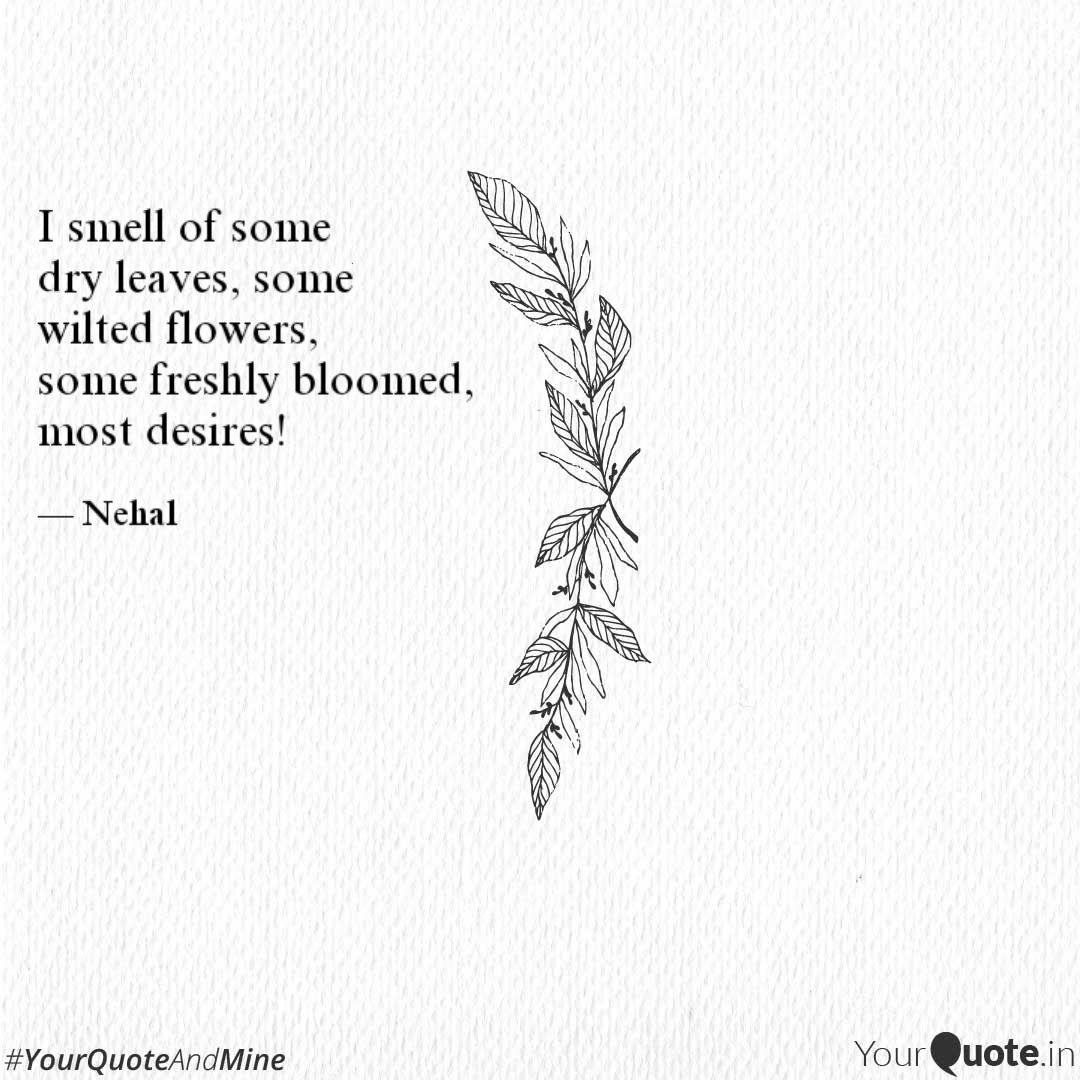 i smell of some dry leav quotes writings by nehal singh