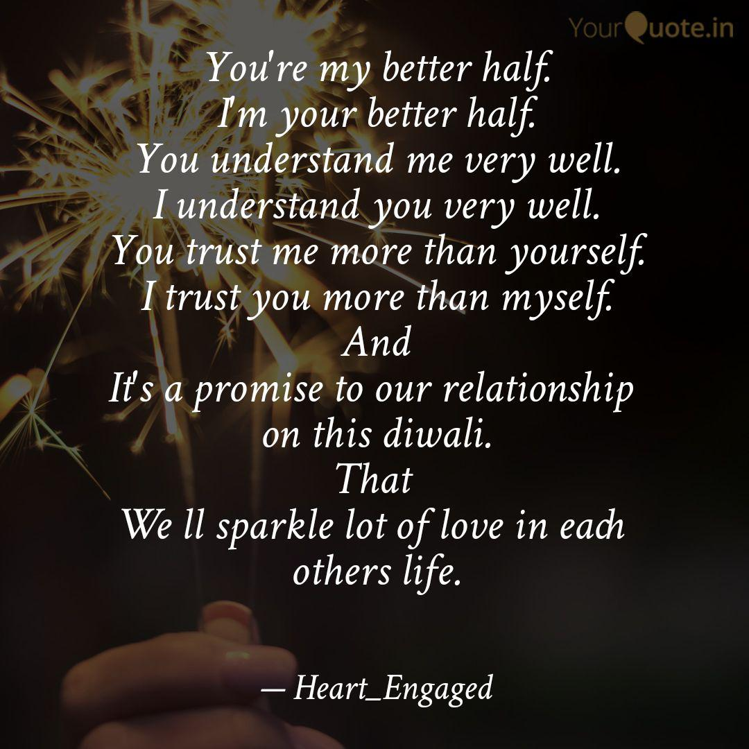 You\'re my better half. I\'... | Quotes & Writings by Tanvi ...