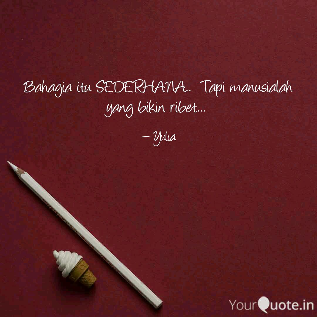 bahagia itu sederhana quotes writings by yulia yourquote