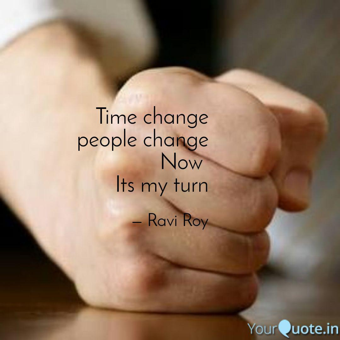 Time change people change... | Quotes & Writings by Ravi Roy | YourQuote