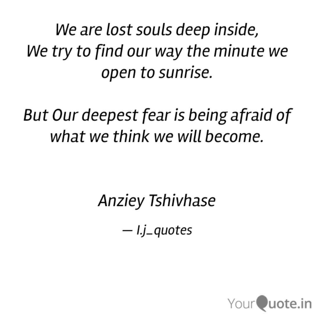 We Are Lost Souls Deep In Quotes Writings By Anziey