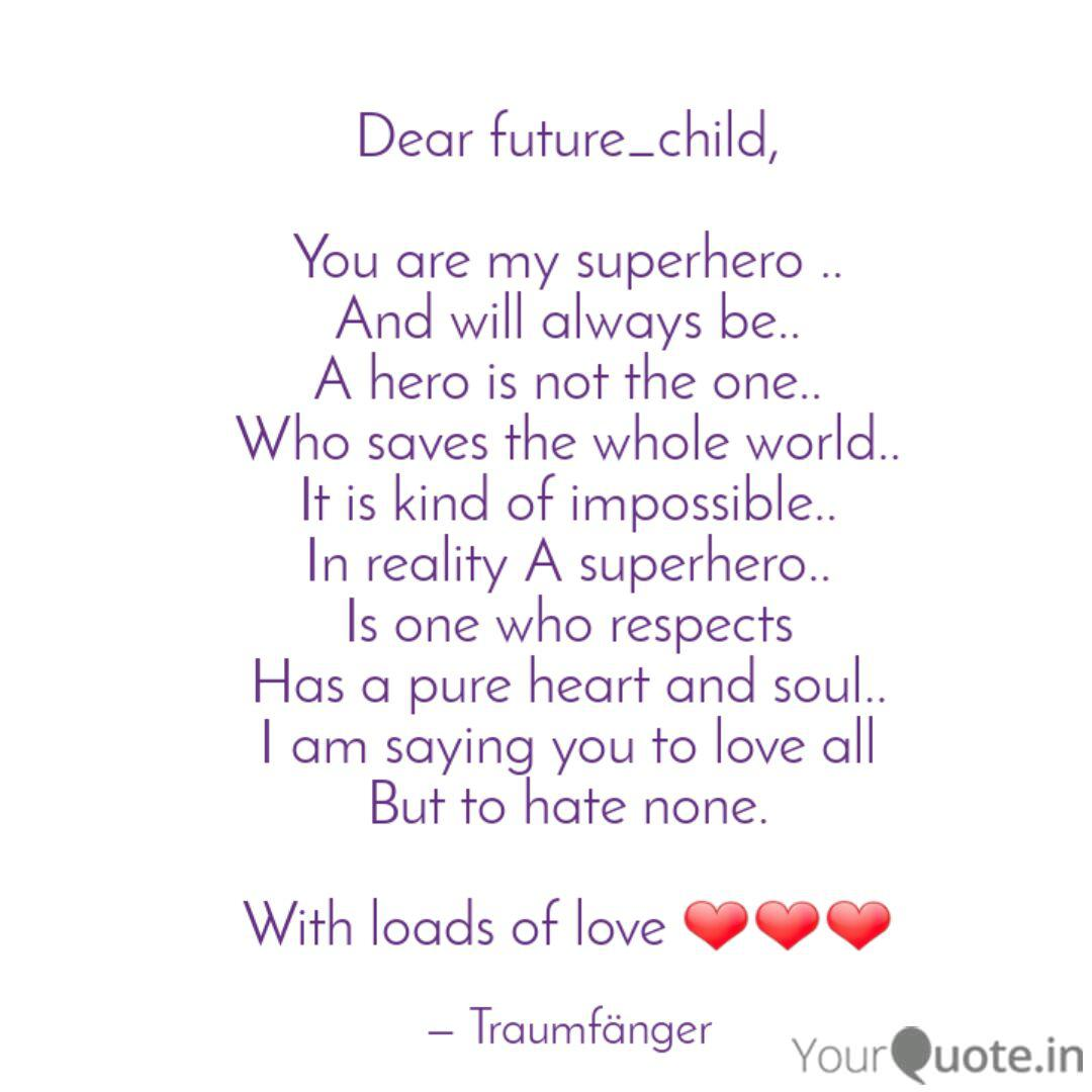 Dear future_child, You a... | Quotes & Writings by Ritika ...