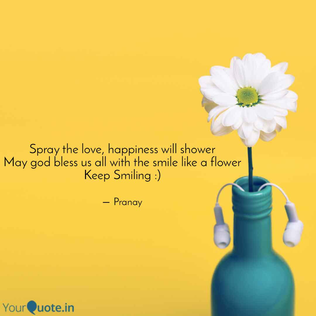 spray the love happiness quotes writings by pranay singhal