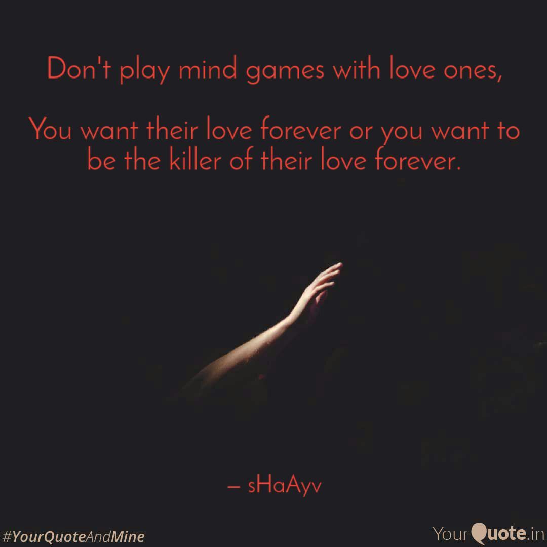 Don\'t play mind games wit...   Quotes & Writings by shaayv ...