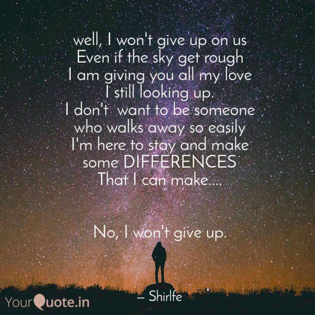 well, I won\'t give up on ... | Quotes & Writings by ...
