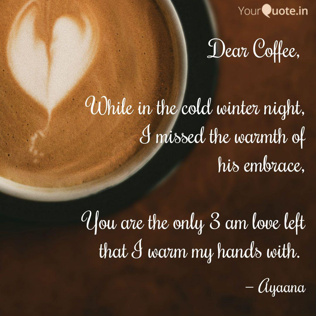 Dear Coffee While In T Quotes Writings By Priyanka Shivhare Yourquote