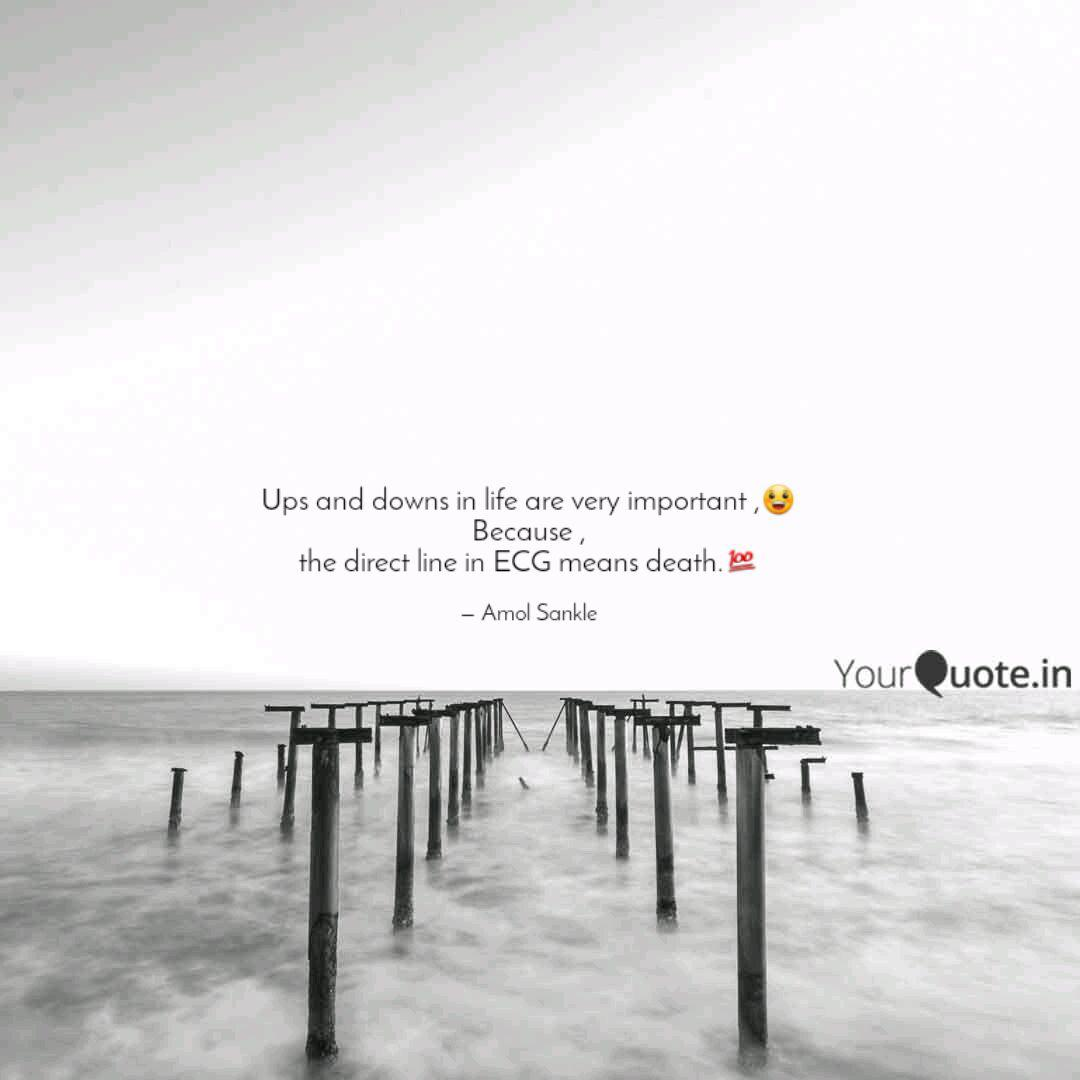 Ups And Downs In Life Are Quotes Writings By Amol Sankle Yourquote