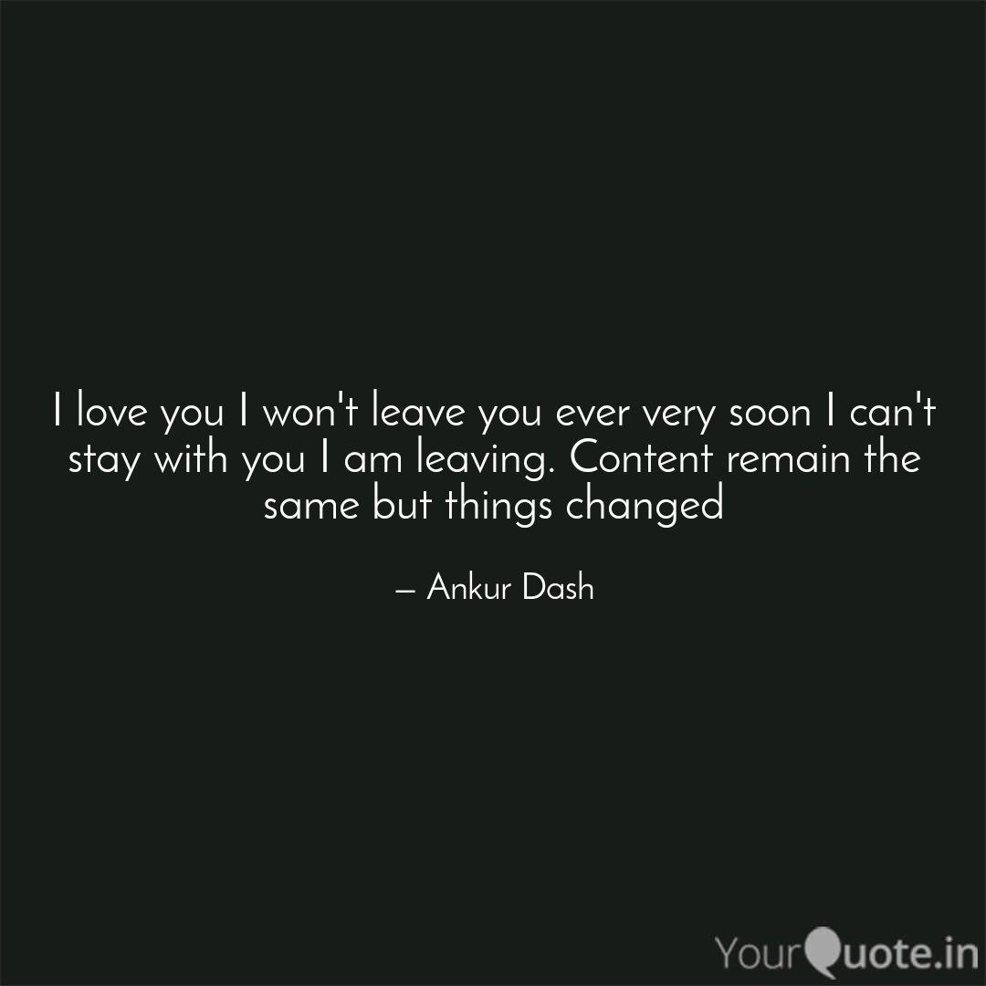 I love you I won\'t leave ... | Quotes & Writings by Ankur ...