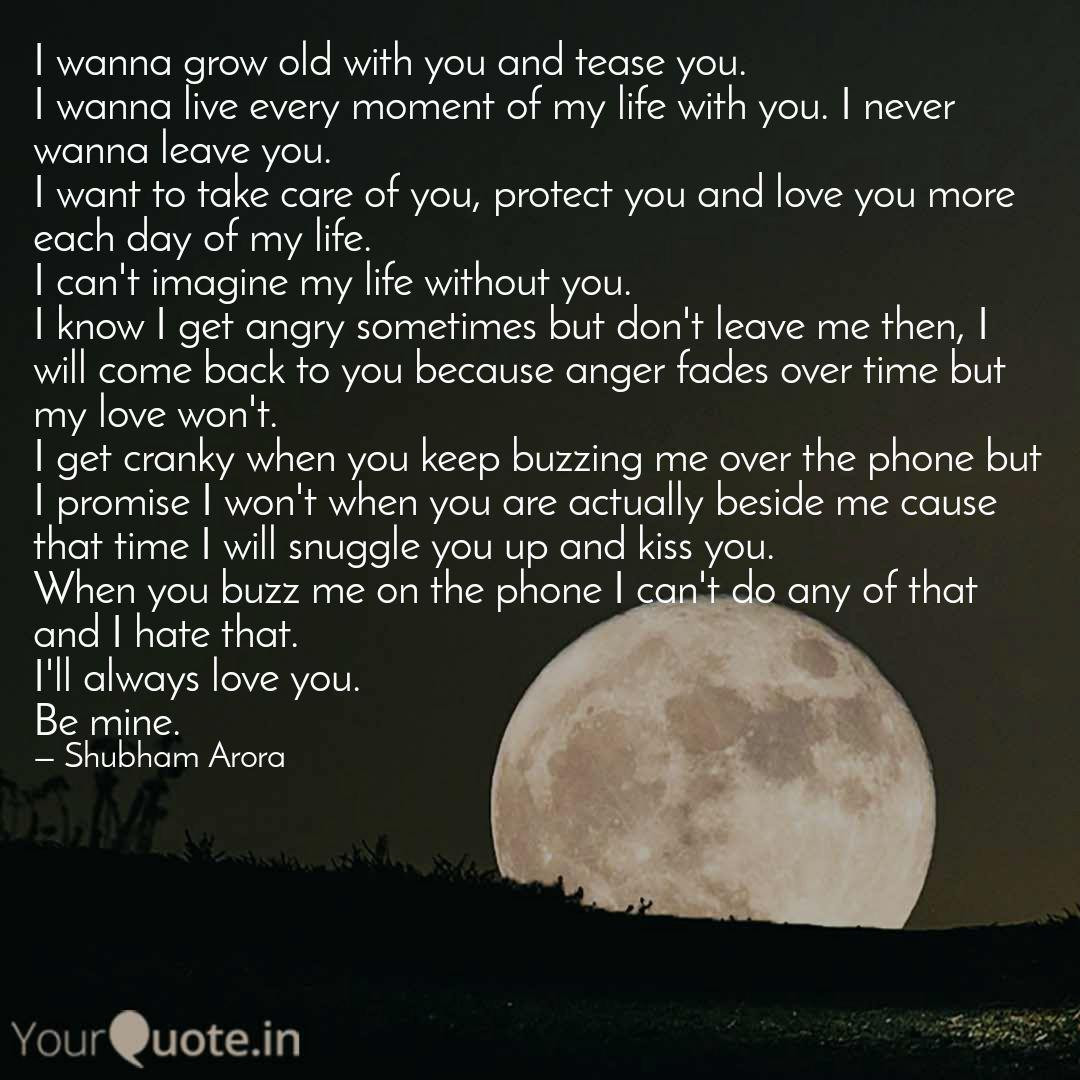 I wanna grow old with you...   Quotes & Writings by Shubham ...