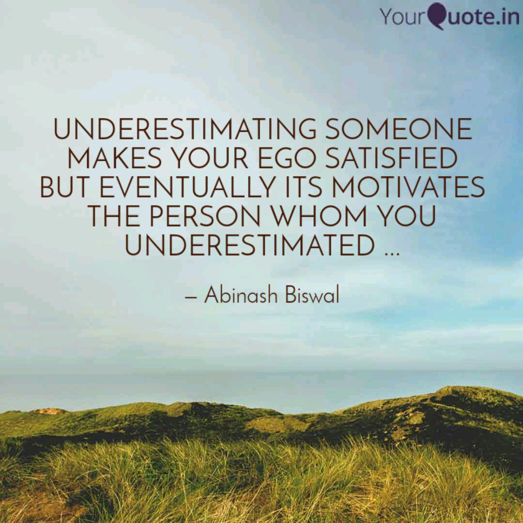 UNDERESTIMATING SOMEONE M... | Quotes & Writings by Abinash ...