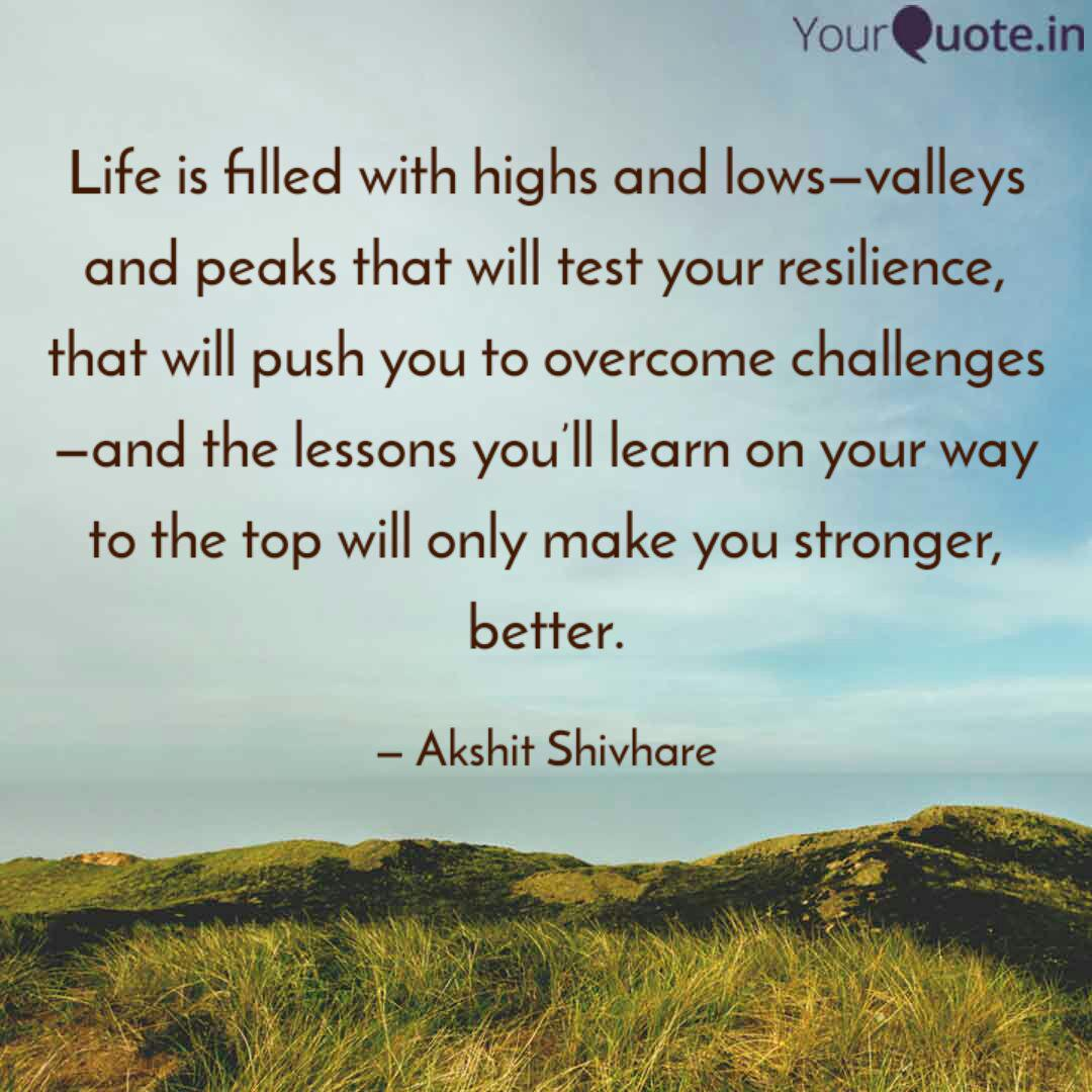 Life is filled with highs... | Quotes & Writings by Akshit ...