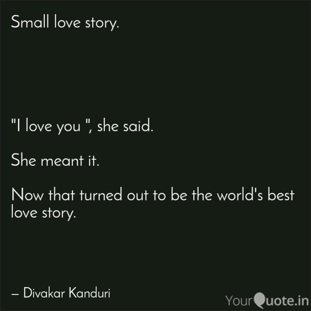 Small Love Story I Quotes Writings By Divakar Kanduri Yourquote