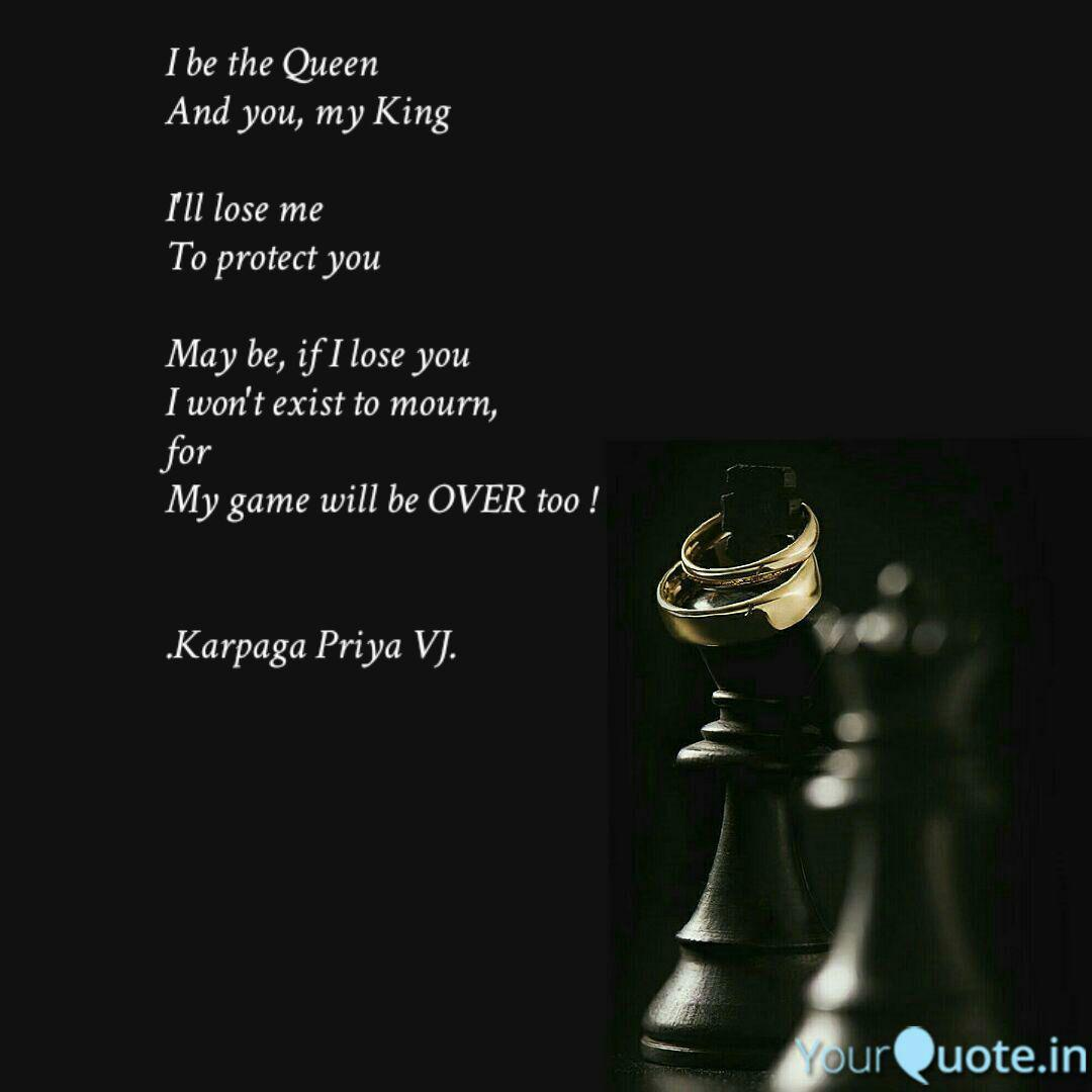 I be the Queen And you, ... | Quotes & Writings by Karpaga ...