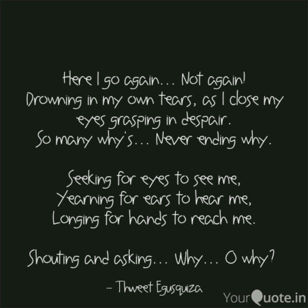Here I Go Again Not Ag Quotes Writings By Thweet