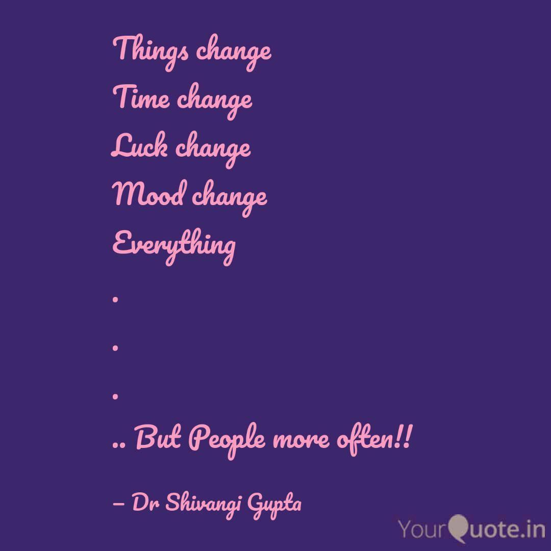 things change time change quotes writings by shivangi gupta