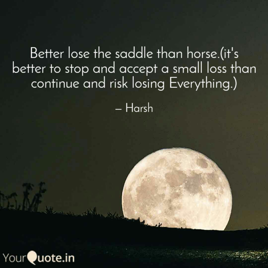 Better Lose The Saddle Th Quotes Writings By Ayush Pandey Yourquote