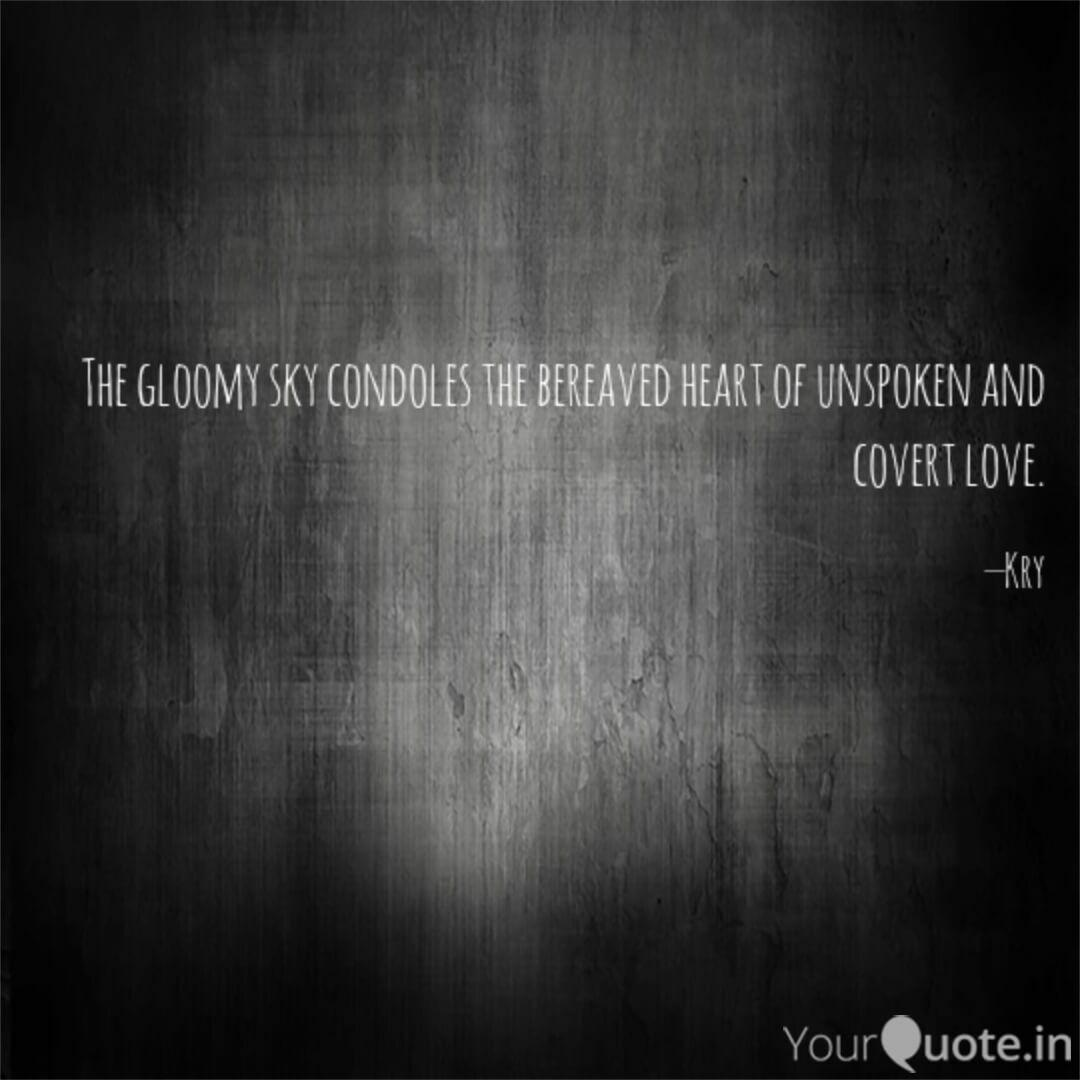 the gloomy sky condoles t quotes writings by krizza