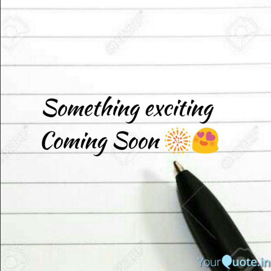 Something Exciting Comin Quotes Writings By Divakar Koduru Yourquote