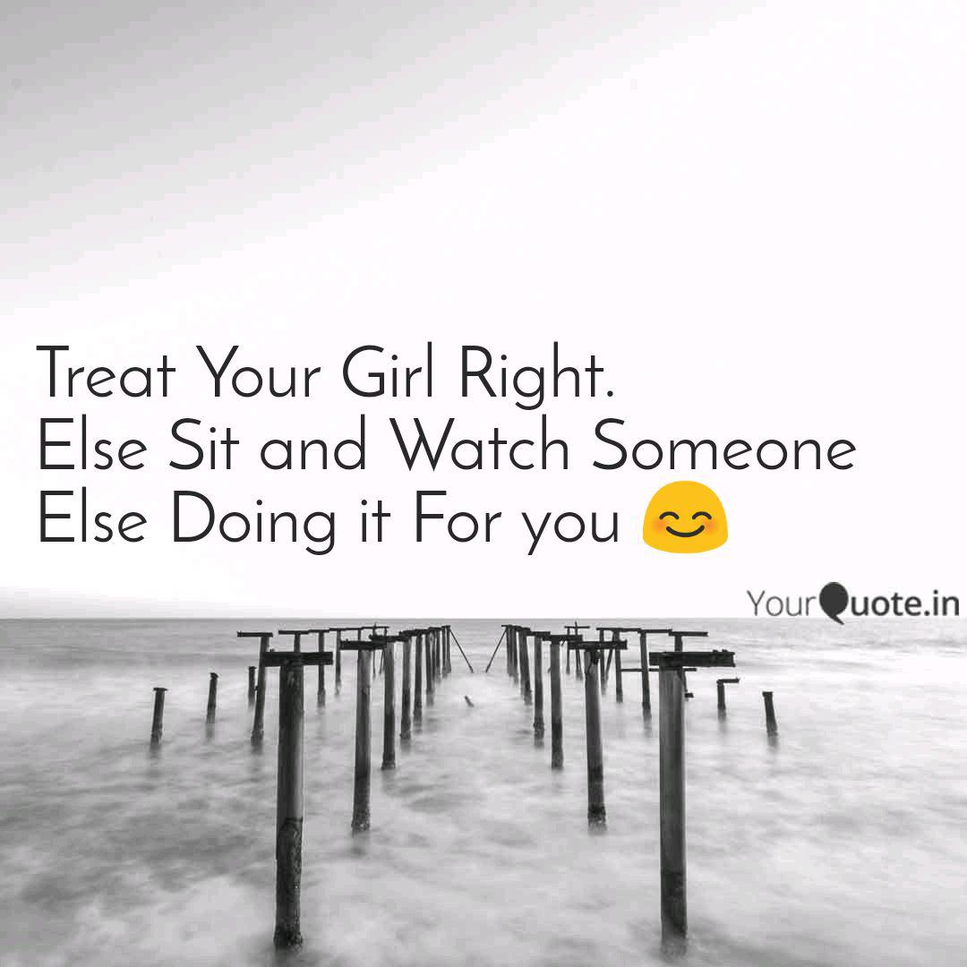 Treat Your Girl Right. El... | Quotes & Writings by Subham ...