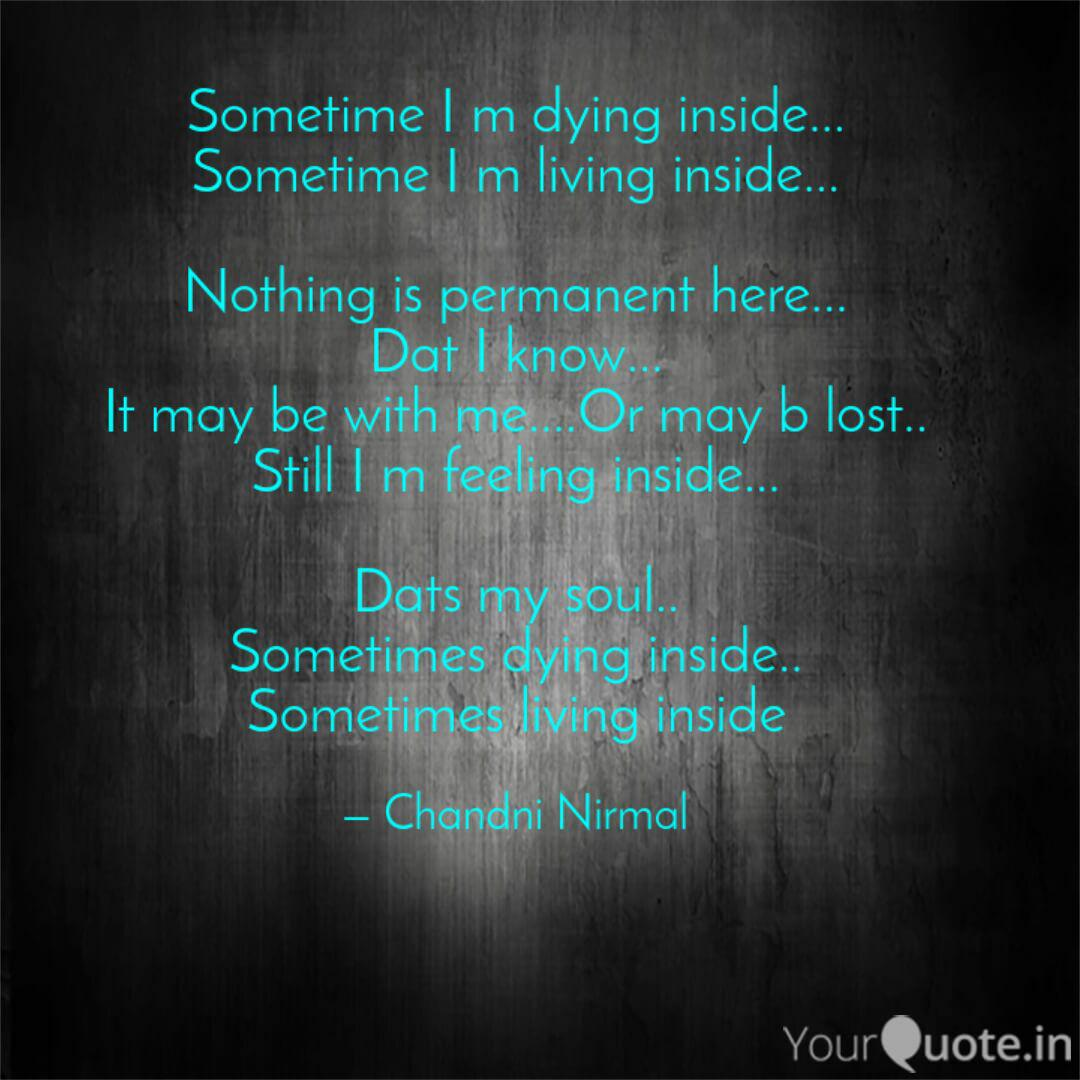 Sometime I M Dying Inside Quotes Writings By Chandni Nirmal Yourquote