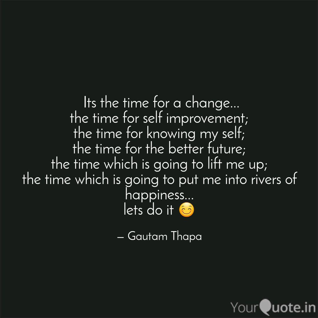 Its the time for a chang... | Quotes & Writings by Gautam Thapa | YourQuote