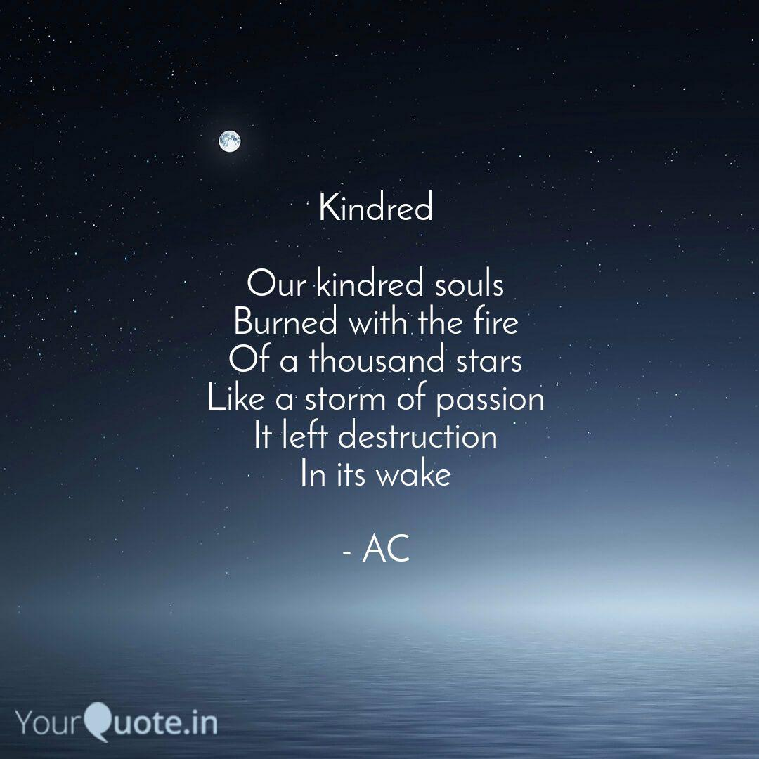 Kindred Our Kindred Soul Quotes Writings By A C Yourquote