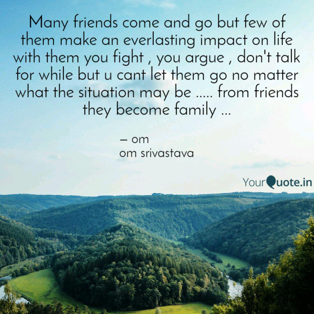 Many friends come and go ...   Quotes & Writings by om om ...