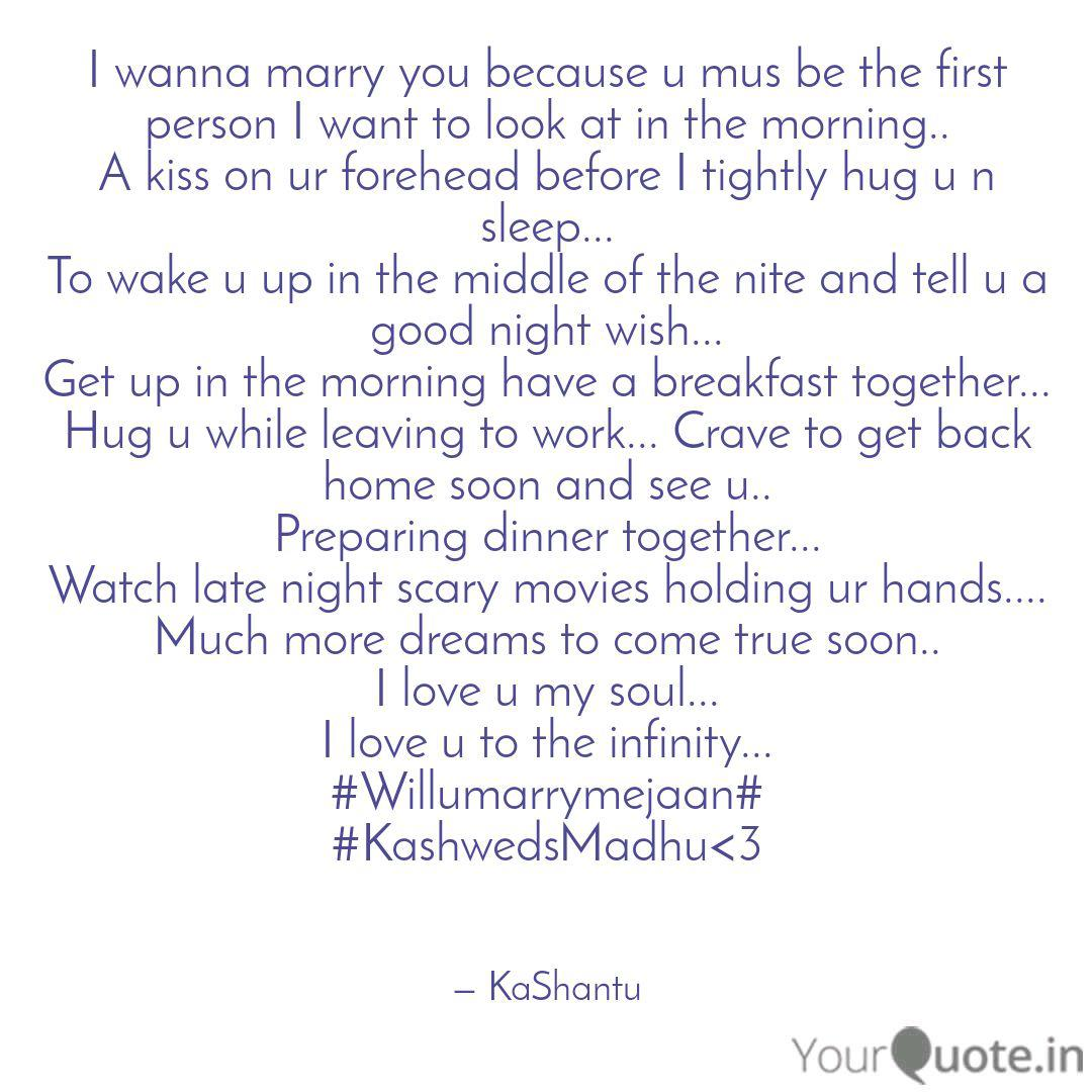 I wanna marry you because... | Quotes & Writings by Kashyap ...