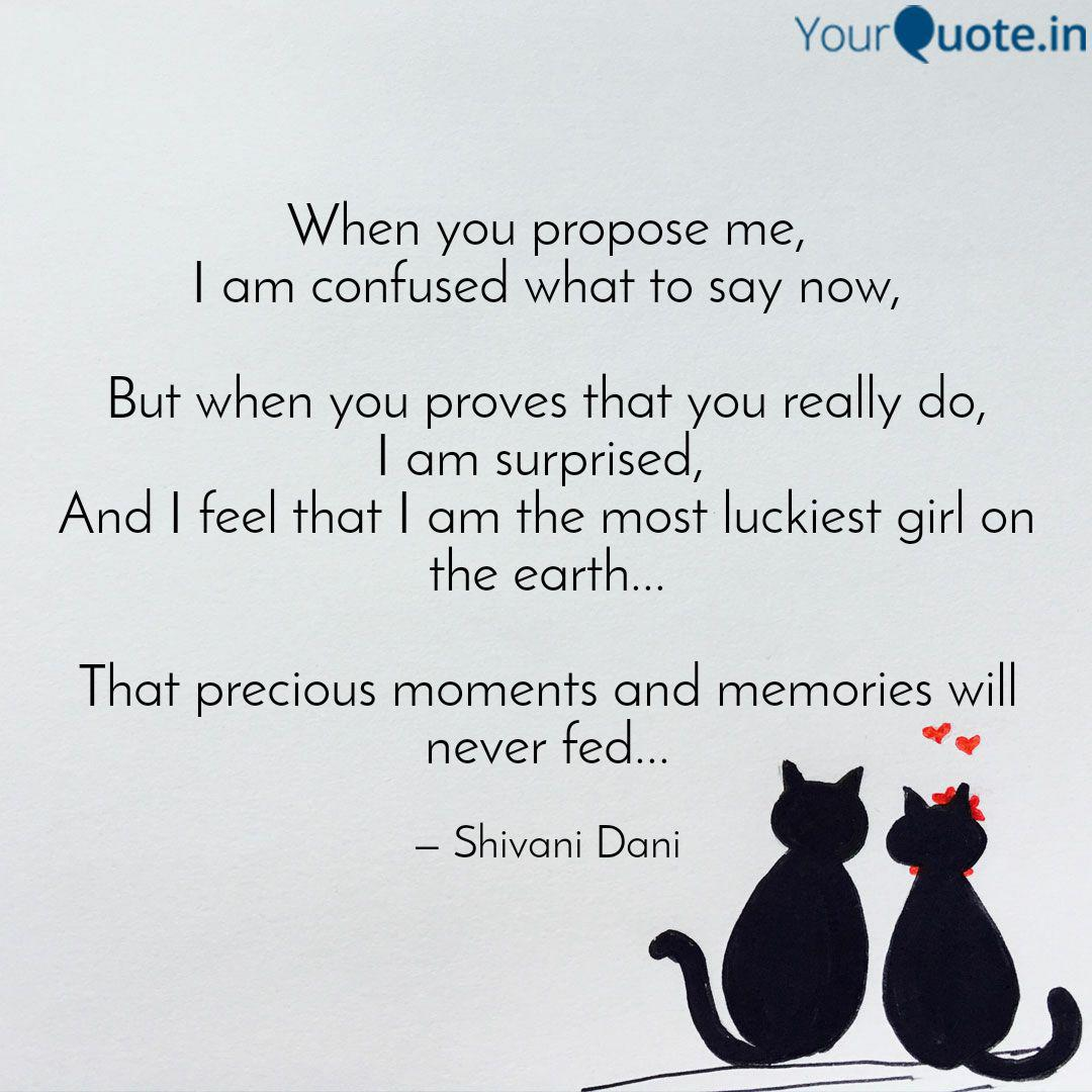 When You Propose Me I Am Quotes Writings By Shivani