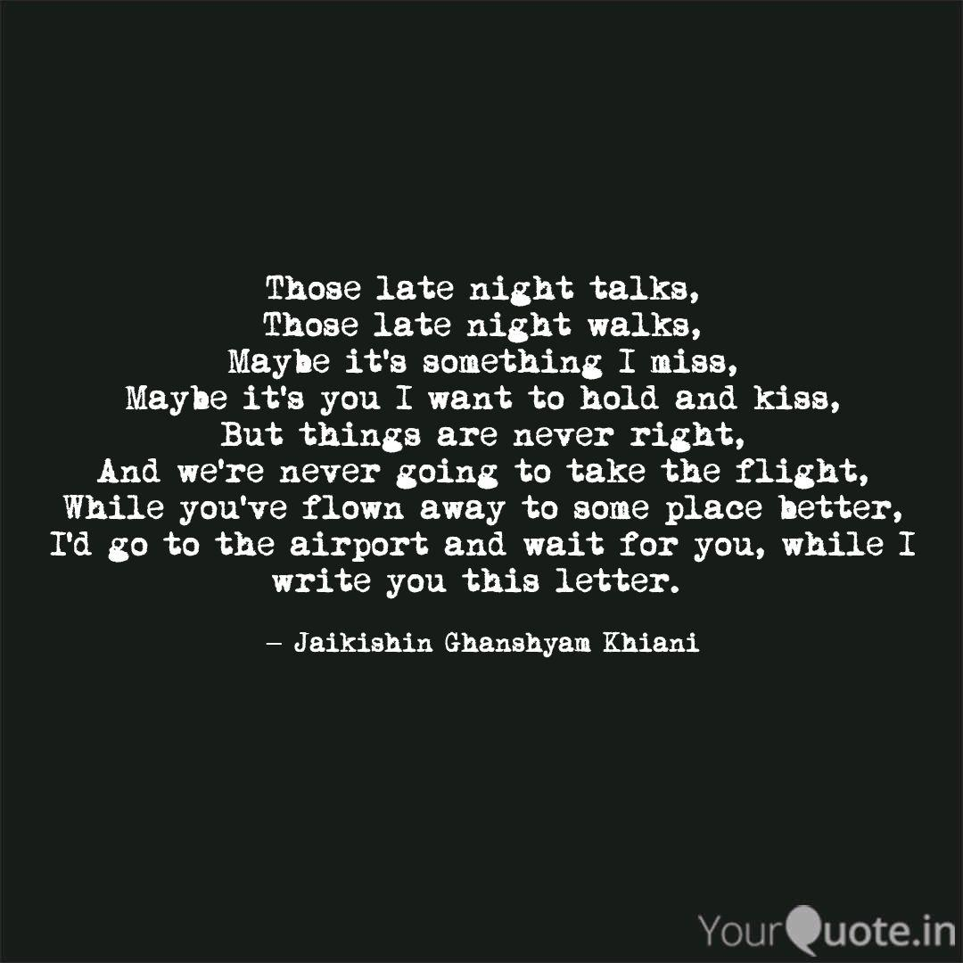 Those late night talks, T... | Quotes & Writings by ...